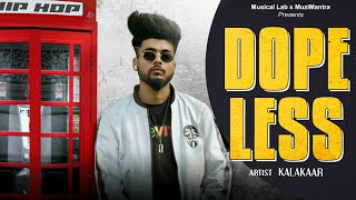 Hindi Rap Songs 2020: Dopeless by Kalakaar (Official Video)
