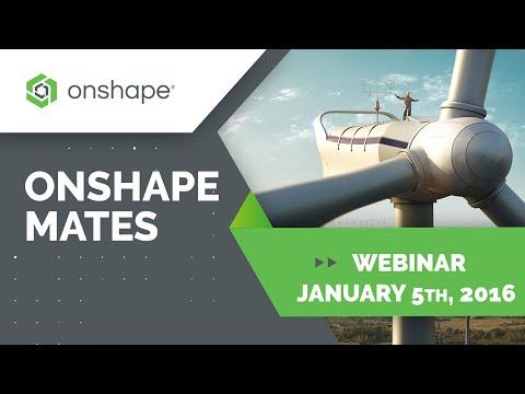 Webinar | Onshape Mates (January 5th, 2016)