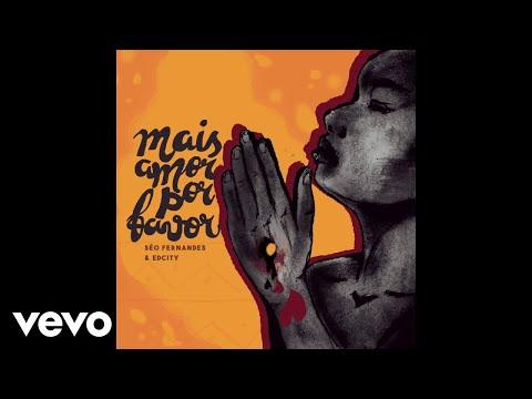 Séo Fernandes - Mais Amor Por Favor (Pseudo Video) ft. EdCity