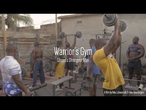 Warrior's Gym - Ghana's Strongest Man (5 minute Documentary)