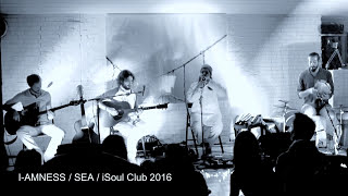 I-Amness Live - SEA (iSoul Club 2016)