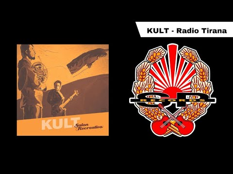 KULT - Radio Tirana [OFFICIAL AUDIO]