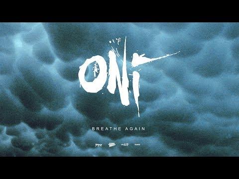 """ONI """"Breathe Again"""" (Blacklight Media)"""