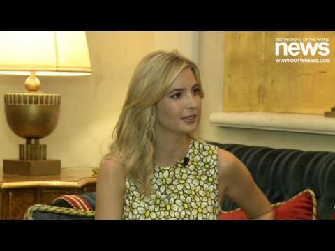 Interview: Ivanka Trump talks luxury travel plans