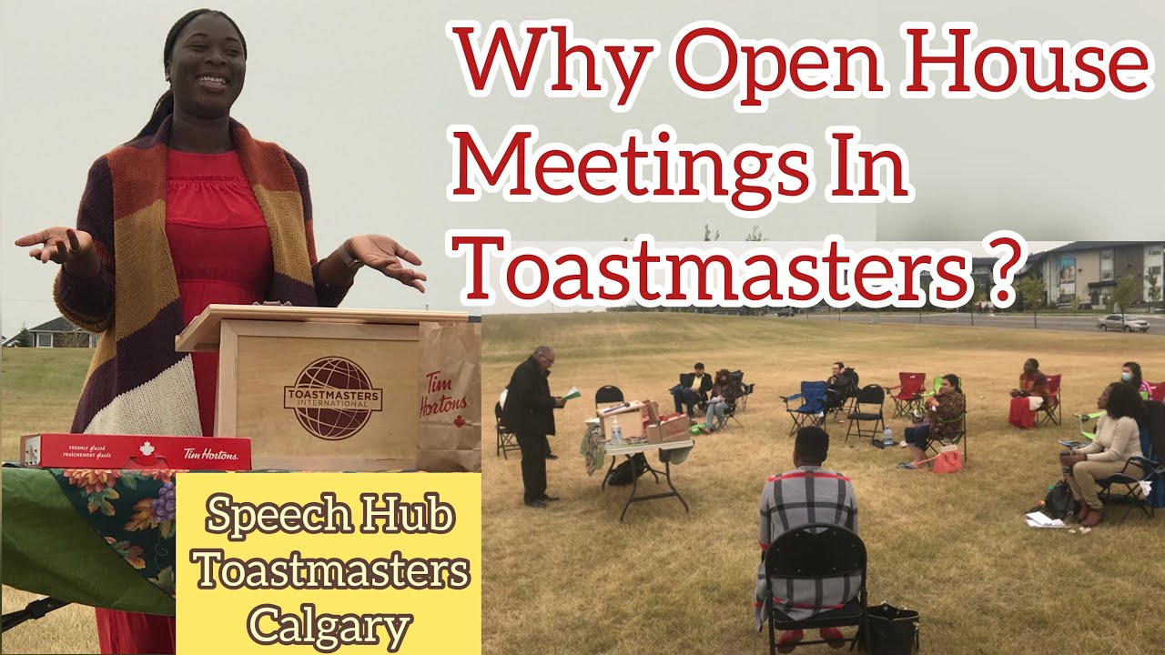 Why Open House Meetings In Toastmasters? Speech Hub Toastmasters Calgary, Canada.