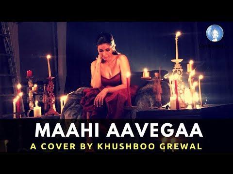 Maahi Aavegaa | Khushboo Grewal | Cover Version