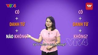 Learning Vietnamese - 'có + noun + không' or 'có + noun + nào không' - Part 2 | VTV World