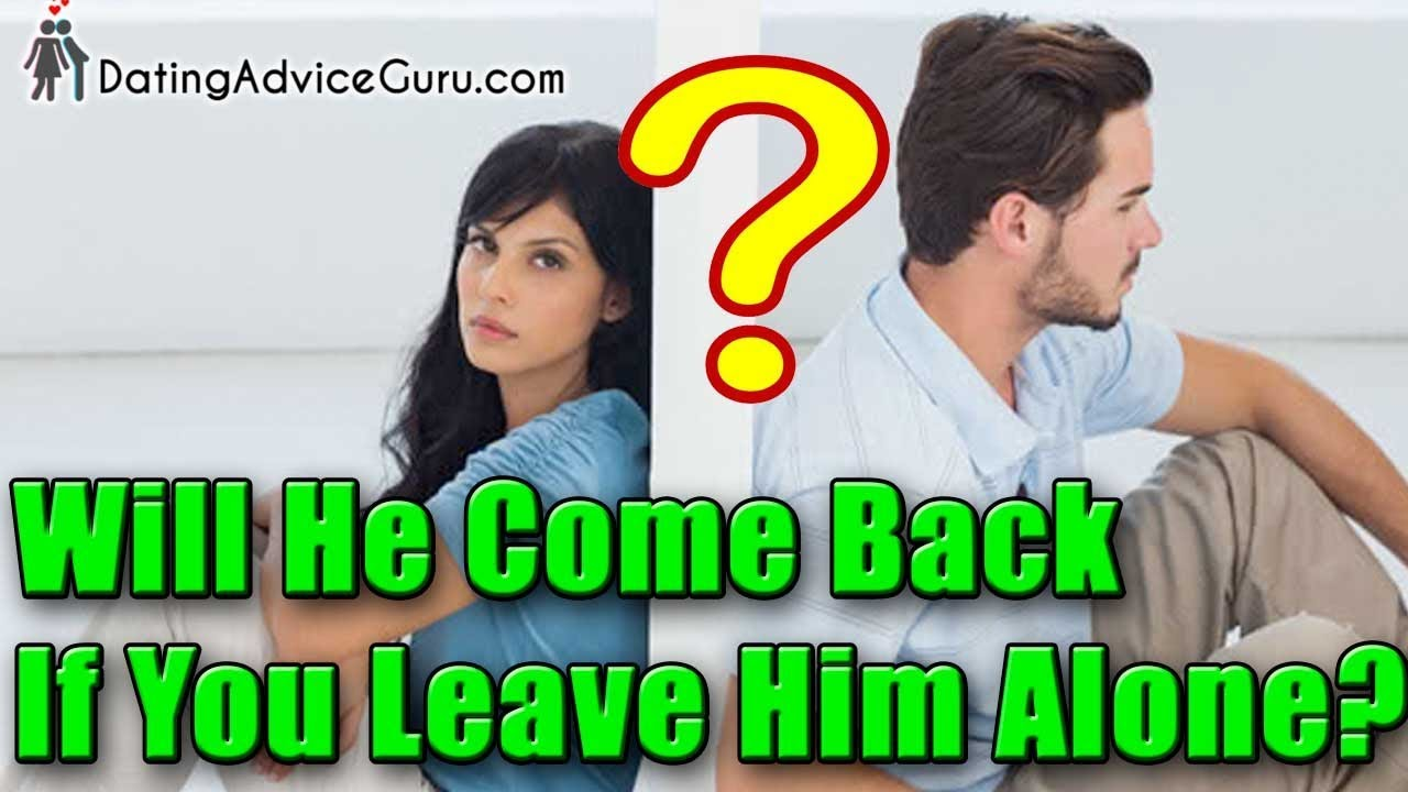 when a guy disappears and then comes back