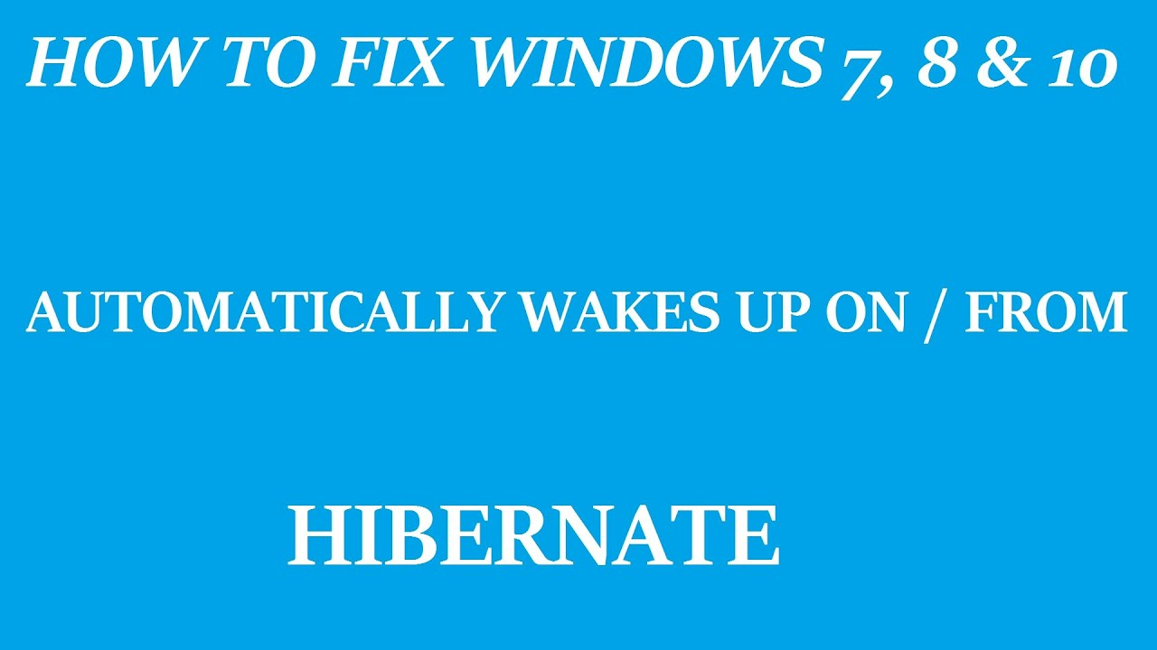 how to fix windows 7 8 10 automatically wakes up on from