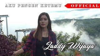 LADDY WIJAYA _ AKU PENGIN KETEMU ( Official )