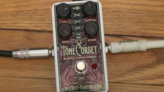 EHX Tone Corset Demo