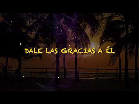 Familia Zoeh - Dale Gracias Al Señor [Video Lyrics]