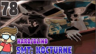 SMT: Nocturne (Hard | Blind) - [Demon? Or Human?] - Shin Megami Tensei - Let's Play - EP 78