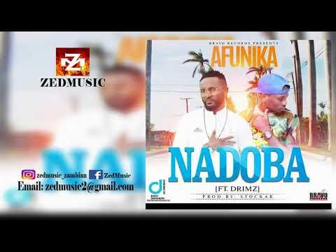 Afunika Ft Drimz Nadoba Audio Zedmusic Zambian Music 2017