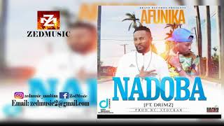 AFUNIKA Ft DRIMZ - NADOBA (Audio) |ZEDMUSIC| ZAMBIAN MUSIC 2017