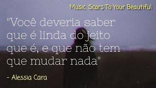 Alessia Cara - Scars To Your Beautiful | TRADUÇÃO