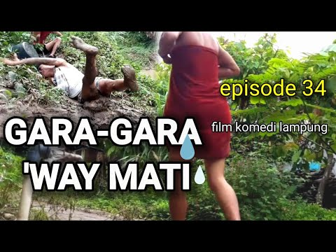 GARA-GARA 'WAY MATI, film komedi lampung