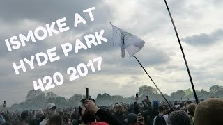 ISMOKE at 420 Hyde Park London 2017