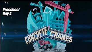 Concrete and Cranes -Preschool - DAY 4 || VBS 2020
