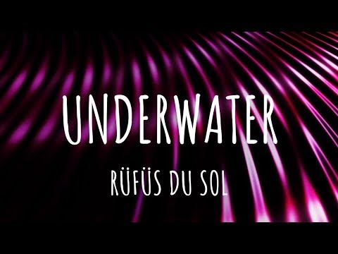 RÜFÜS DU SOL - Underwater (Lyrics)