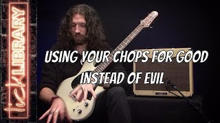 Using Your Chops For Good Instead of Evil | Nick Jennison | Guitar Lessons