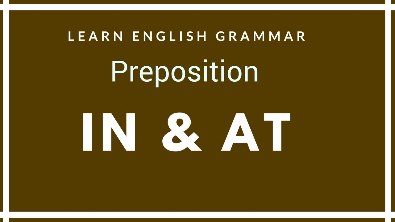 Difference Between Preposition IN AT