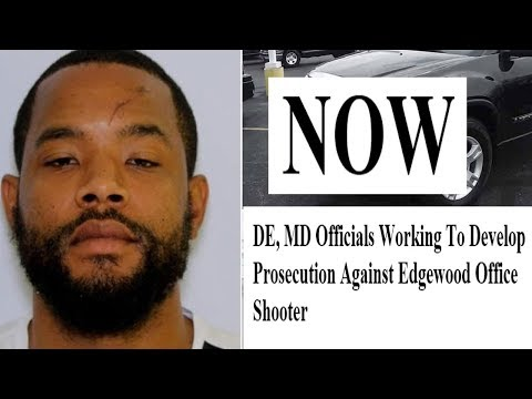 World News Today - DE, MD Officials Working To Develop Prosecution Against Edgewood Office Shooter