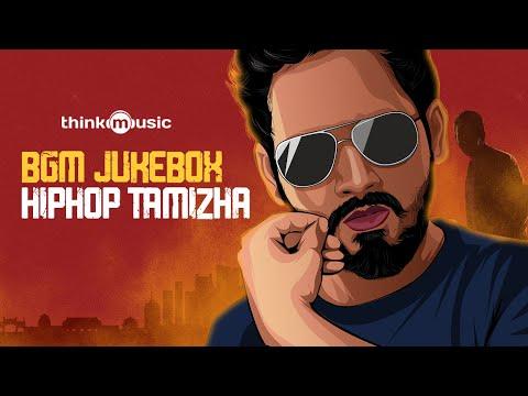 HipHop Tamizha BGM Jukebox - Audio Jukebox