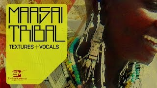 Maasai Tribal Textures Vocals - Loops Samples - EarthMoments