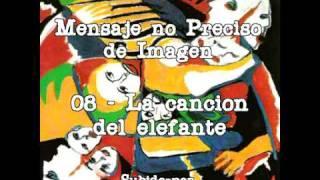 08 - La canción del elefante - Mensaje no preciso de imagen