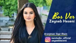 Zeyneb Heseni - Bos ver (2017)