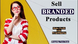 How To Sell Branded Products   Dropshipping Vero Items   Make High Profit  Dropshipping Hub screenshot 4