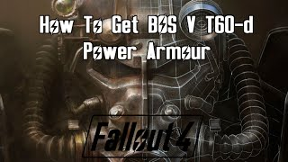 Fallout 4: How To Get BOS V T60-d Power Armour