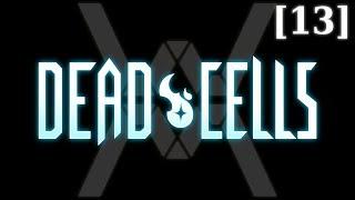 Прохождение Dead Cells [13]