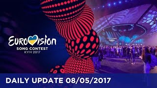 Eurovision Song Contest - Daily Update 8 May 2017