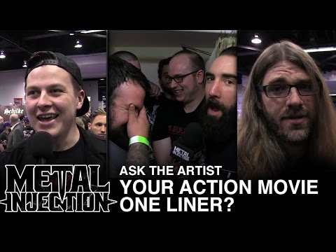 ASK THE ARTIST: Your Action Movie One Liner? | Metal Injection