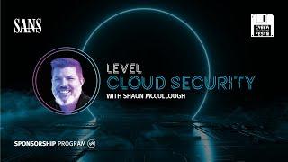 SANS Cyber Solutions Fest – Level Cloud Security