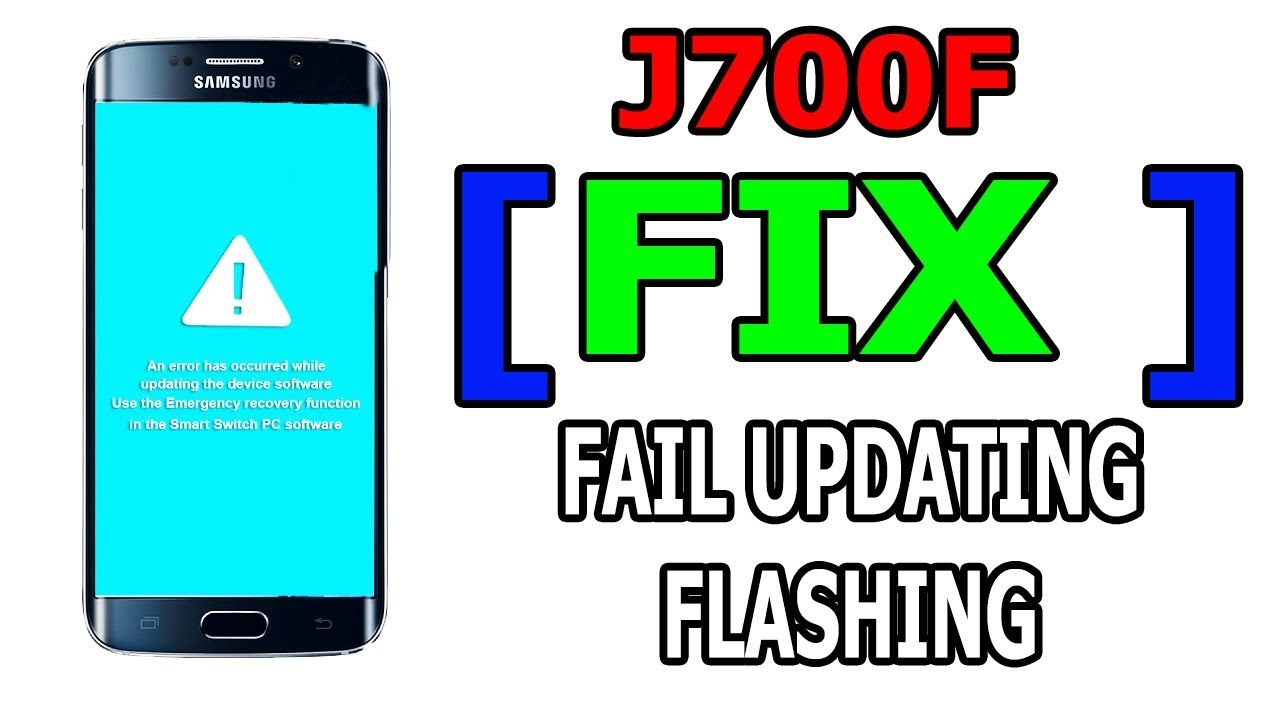 [ FIX ] J700F UPDATING FAIL, FLASHING FAIL, AN ERROR HAS OCCURRED WHILE  UPDATING THE DEVICE SOFTWARE