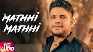 Mathhi Mathhi ( Full Audio Song ) | Jimmy Kotakpura | Desi Crew | Speed Records