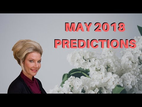 May 2018 Predictions: Get Ready for Radical Changes