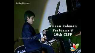 AR Rahman Son | Ameen Rahman Performs @ 10th CIFF