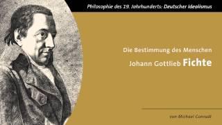 Johann Gottlieb Fichte - Die Bestimmung des Menschen