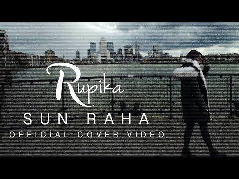 Rupika - Sun Raha (Cover) | Official Video | Music By Nish
