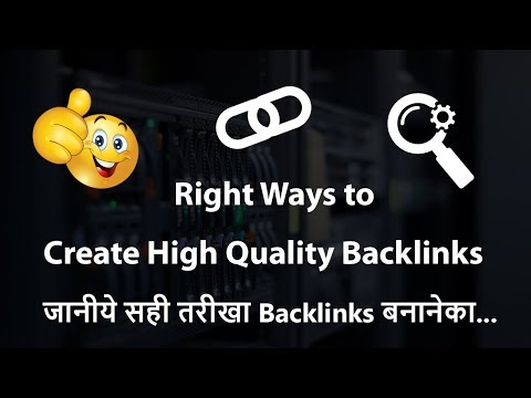 Right Ways to Create High Quality Backlinks for Your Website and Blog 2018