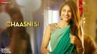 Chaasni Si | Marudhar Express | Kunaal Roy Kapur & Tara Alisha Berry | Yasser Desai | Jeet Gannguli