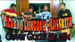 Download Lilakno Lungoku - Losskita | Cover Godril Akustik