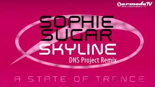 Sophie Sugar - Skyline (DNS Project Remix)