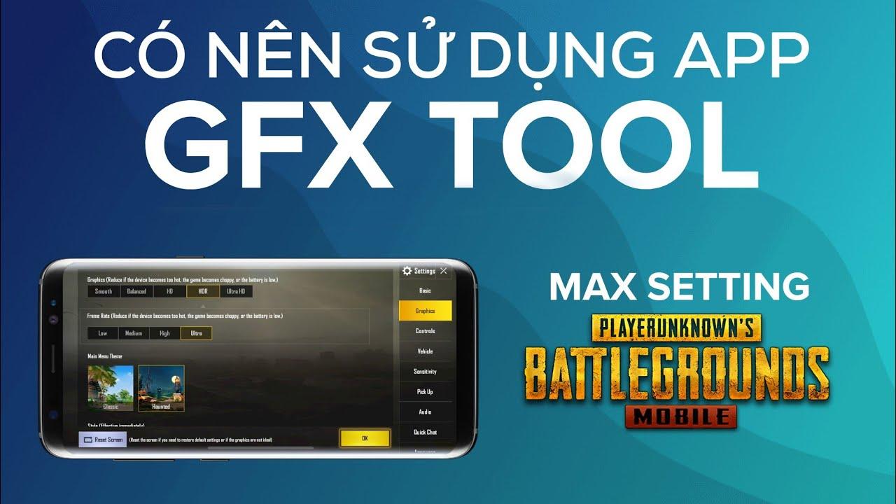 Có Nên Hay Không Sử Dụng GFX Tool Trong Game PUBG Mobile ?