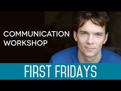 First Fridays: Communication Workshop with Michael Chad Hoeppner