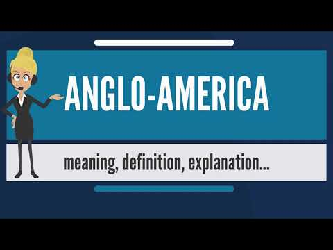 What is ANGLO-AMERICA? What does ANGLO-AMERICA mean? ANGLO-AMERICA meaning & explanation